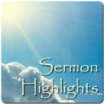 Sermon Highlights